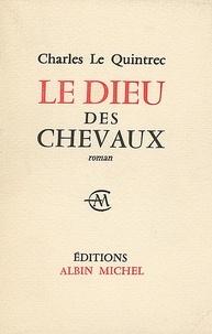 Charles Le Quintrec et Charles Le Quintrec - Le Dieu des chevaux.