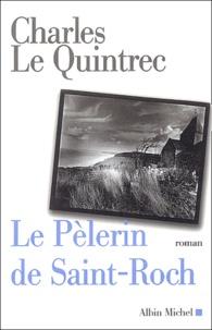 Charles Le Quintrec - Le Pèlerin de Saint-Roch.