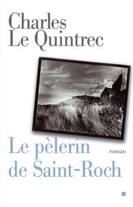 Charles Le Quintrec et Charles Le Quintrec - Le Pèlerin de Saint-Roch.