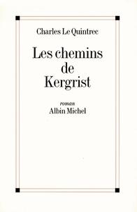 Charles Le Quintrec et Charles Le Quintrec - Les Chemins de Kergrist.