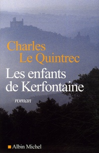 Charles Le Quintrec - Les Enfants de Kerfontaine.