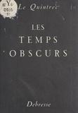 Charles Le Quintrec et Pierre Soulages - Les temps obscurs.