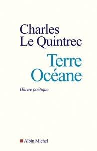 Charles Le Quintrec et Charles Le Quintrec - Terre océane - Oeuvre poétique.
