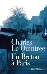 Charles Le Quintrec et Charles Le Quintrec - Un Breton à Paris.