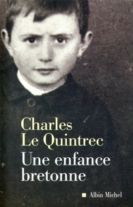 Charles Le Quintrec et Charles Le Quintrec - Une enfance bretonne.