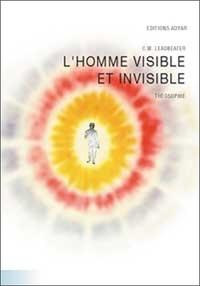 L'homme visible et invisible. 6ème édition - Charles Leadbeater |
