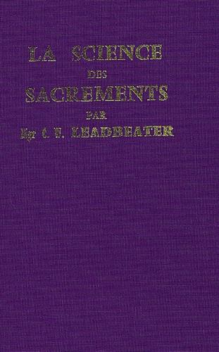 Charles Leadbeater - La Science des Sacrements.