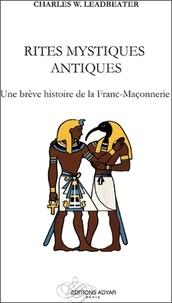 Charles Leadbeater - Rites mystiques antiques - Une brève histoire de la franc-maçonnerie.