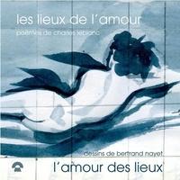 Charles Leblanc et Bertrand Nayet - les lieux de l'amour - l'amour des lieux.
