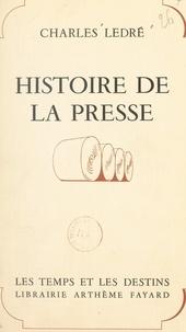 Charles Ledré - Histoire de la presse.