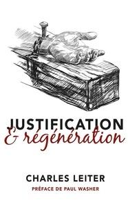 Justification et régénération - Charles Leiter |