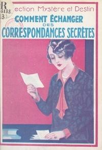 Charles Lejay - Pour déchiffrer les correspondances secrètes.