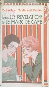 Charles Lejay - Toutes les révélations par le marc de café.