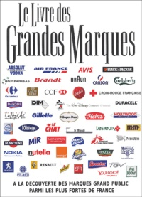 Corridashivernales.be Le livre des grandes marques - A la découverte des marques grand public parmi les plus fortes de France Image