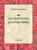Charles Lévêque et  Ligaran - Les harmonies providentielles.