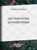 Charles Lévêque - Les harmonies providentielles.