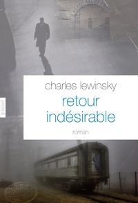 Charles Lewinsky - Retour indésirable - roman - traduit de l'allemand (Suisse) par Léa Marcou.