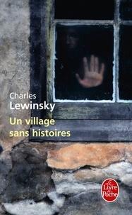 Charles Lewinsky - Un village sans histoires.