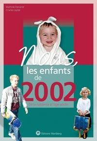 Charles Leyldé et Mathilde Denanot - Nous, les enfants de 2002 - De la naissance à l'âge adulte.