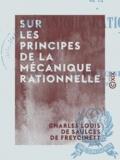 Charles Louis de Saulces Freycinet (de) - Sur les principes de la mécanique rationnelle.
