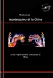 Charles-Louis de Secondat Montesquieu - Montesquieu et la Chine - ou de l'esprit des lois concernant la Chine.