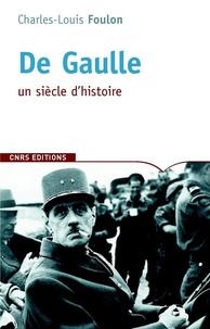 Charles-Louis Foulon - De Gaulle - Itinéraires.