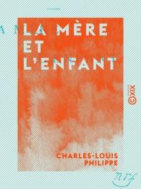 Charles-Louis Philippe - La Mère et l'Enfant.