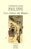 Charles-Louis Philippe - Les contes du matin.
