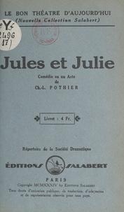 Charles-Louis Pothier - Jules et Julie - Comédie en un acte.