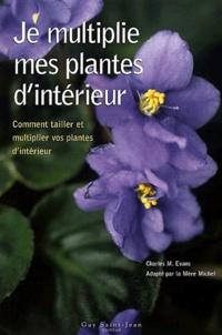 Je multiplie mes plantes dintérieur. Comment tailler et multiplier vos plantes dintérieur.pdf