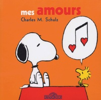 Charles-M Schulz - Mes amours.