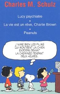 Charles-M Schulz - Peanuts  : Coffret en 3 volumes : Lucy psychiatre ; La vie est un rêve, Charlie Brown ; Peanuts.