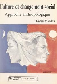 Charles Maccio et Daniel Mandon - Culture et changement social : approche anthropologique.
