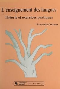 Charles Maccio et Françoise Cormon - L'enseignement des langues - Théorie et exercices pratiques.