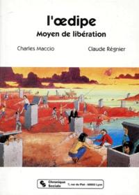 Charles Maccio et Claude Régnier - L'Oedipe - Moyen de libération.