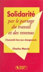 Charles Maccio - Solidarité par le partage du travail et des revenus - L'humanité face aux changements.