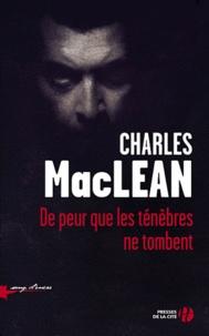 Charles MacLean - De peur que les ténèbres ne tombent.