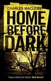 Charles MacLean - Home Before Dark.