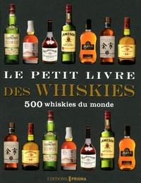 Le petit livre des whiskies- 500 whiskies du monde - Charles MacLean  