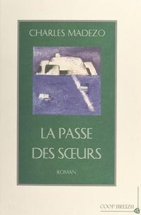 Charles Madézo et Donatien Laurent - La Passe des sœurs.