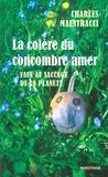 Charles Maestracci - La colère du concombre amer face au saccage de la planète.