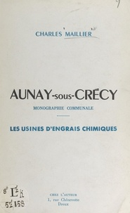 Charles Maillier - Aunay-sous-Crécy - Monographie communale, les usines d'engrais chimiques.