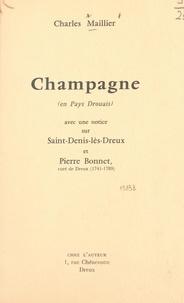 Charles Maillier - Champagne (en Pays Drouais) - Avec une notice sur Saint-Denis-lès-Dreux et Pierre Bonnet, curé de Dreux (1741-1789).