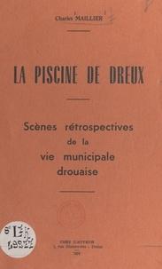 Charles Maillier - La piscine de Dreux - Scènes rétrospectives de la vie municipale drouaise.