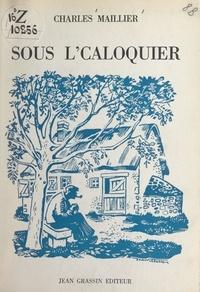 Charles Maillier et Jean Villette - Sous l'caloquier.