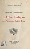 Charles Maillier et Jean Seigneury - Une belle page d'Histoire drouaise : l'Abbé Faligan, le Patronage Saint-Jean.