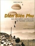 Charles Maisonneuve - Diên Biên Phu - Les chevaliers condamnés de l'armée coloniale.