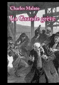 Charles Malato - La Grande grève (1905).
