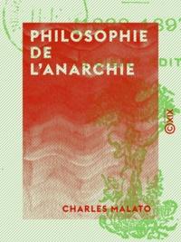 Charles Malato - Philosophie de l'anarchie - 1888-1897.