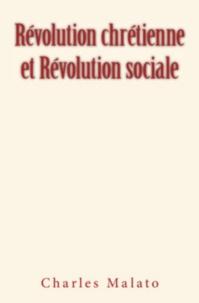 Charles Malato - Révolution Chrétienne et Révolution Sociale.